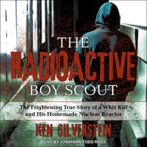 The Radioactive Boy Scout by Ken Silverstein audiobook