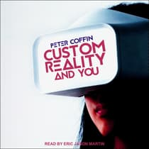 Custom Reality and You by Peter Coffin audiobook