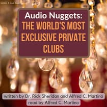 Audio Nuggets: The World's Most Exclusive Private Clubs by Alfred C. Martino audiobook