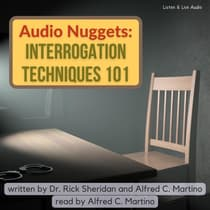 Audio Nuggets: Interrogation Techniques 101 by Alfred C. Martino audiobook