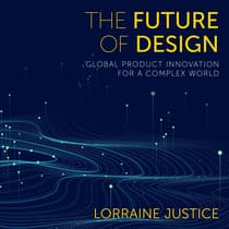 The Future of Design by Lorraine Justice audiobook