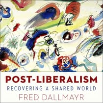 Post-Liberalism by Fred Dallmayr audiobook