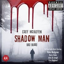 Shadow Man, Episode 04: Bad Blood by Cody McFadyen audiobook