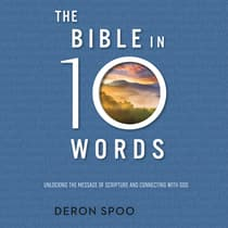 The Bible in 10 Words by Deron Spoo audiobook