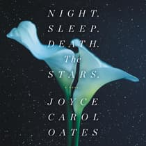 Night. Sleep. Death. The Stars. by Joyce Carol Oates audiobook