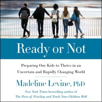 Ready or Not by Madeline Levine audiobook