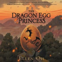 The Dragon Egg Princess by Ellen Oh audiobook