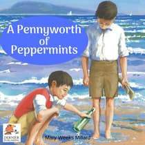A Pennyworth of Peppermints by Mary Weeks Millard audiobook