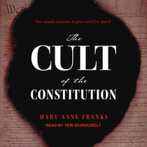 The Cult of the Constitution by Mary Anne Franks audiobook