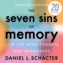 Seven Sins of Memory by Daniel Schacter audiobook