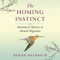 The Homing Instinct by Bernd Heinrich audiobook