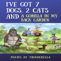 I've Got 7 Dogs, 2 Cats And A Gorilla In My Back Garden by Trinderella  audiobook