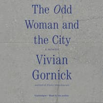 The Odd Woman and the City by Vivian Gornick audiobook