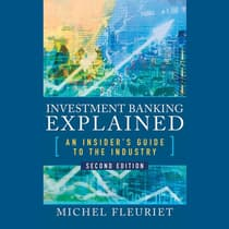 Investment Banking Explained, Second Edition by Michel Fleuriet audiobook