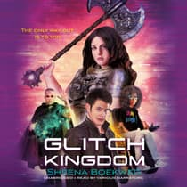 Glitch Kingdom by Sheena Boekweg audiobook