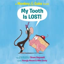 Monkey and Cake: My Tooth is Lost by Drew Daywalt audiobook