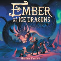 Ember and the Ice Dragons by Heather Fawcett audiobook