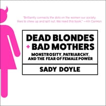 Dead Blondes and Bad Mothers by Sady Doyle audiobook