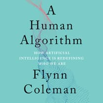 A Human Algorithm by Flynn Coleman audiobook
