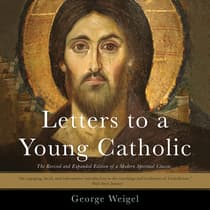 Letters to a Young Catholic by George Weigel audiobook