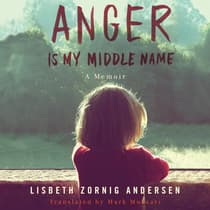 Anger Is My Middle Name by Lisbeth Zornig Andersen audiobook