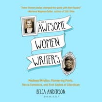 The Book of Awesome Women Writers by Becca Anderson audiobook