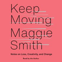 Keep Moving by Maggie Smith audiobook