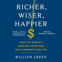 Richer, Wiser, Happier by William Green audiobook
