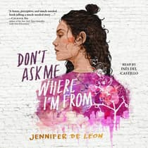 Don't Ask Me Where I'm From by Jennifer De Leon audiobook