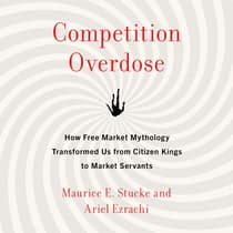 Competition Overdose by Maurice E. Stucke audiobook