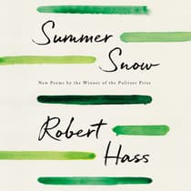 Summer Snow by Robert Hass audiobook