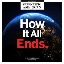 How It All Ends by Scientific American audiobook