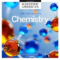 Ask the Experts: Chemistry by Scientific American audiobook
