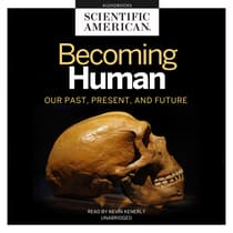 Becoming Human by Scientific American audiobook