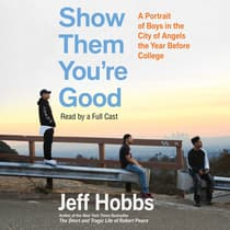 Show Them You're Good by Jeff Hobbs audiobook