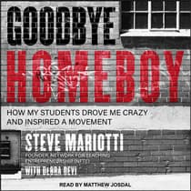 Goodbye Homeboy by Steve Mariotti audiobook