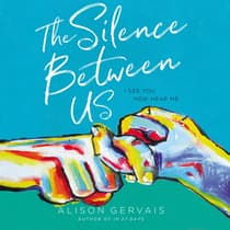 The Silence Between Us by Alison Gervais audiobook
