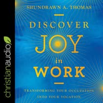 Discover Joy in Work by Shundrawn A. Thomas audiobook