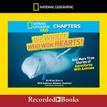 National Geographic Kids Chapters: The Whale Who Won Hearts by Brian Skerry audiobook