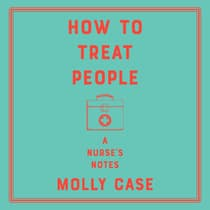 How to Treat People by Molly Case audiobook