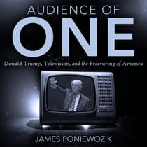 Audience of One by James Poniewozik audiobook