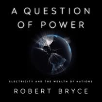 A Question of Power by Robert Bryce audiobook