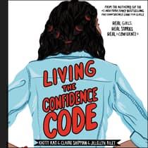 Living the Confidence Code by Claire Shipman audiobook