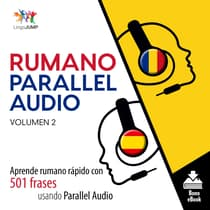 Rumano Parallel Audio – Aprende rumano rápido con 501 frases usando Parallel Audio - Volumen 2 by Lingo Jump audiobook