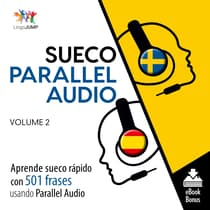 Sueco Parallel Audio – Aprende sueco rápido con 501 frases usando Parallel Audio - Volumen 2 by Lingo Jump audiobook