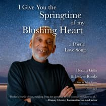 I Give You the Springtime of My Blushing Heart by Dedan Gills audiobook