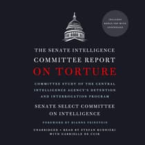 The Senate Intelligence Committee Report on Torture by Senate Select Committee on Intelligence audiobook