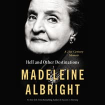 Hell and Other Destinations by Madeleine Albright audiobook