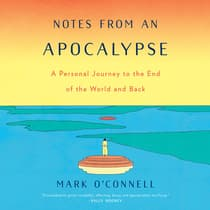 Notes from an Apocalypse by Mark O'Connell audiobook