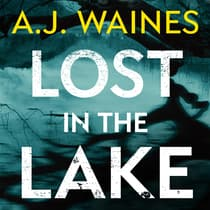 Lost in the Lake by A. J.  Waines audiobook